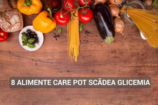 alimente care pot scădea glicemia